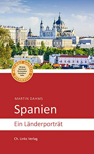 Spanien: Ein Länderporträt (2., aktualisierte Auflage 2019!) (Länderporträts)