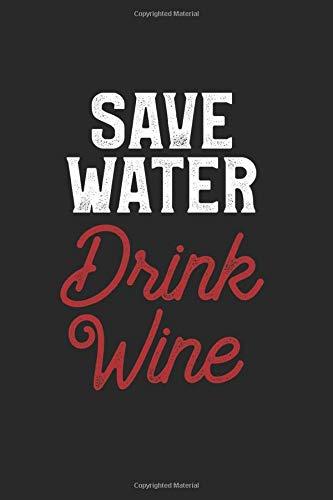 Save Water Drink Wine: Liniertes A5 Notizbuch oder Heft für Schüler, Studenten und Erwachsene (Logos und Designs, Band 3607)