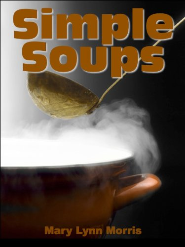 Simple Soup Recipes, A wonderful collection of Simple Soups (English Edition)
