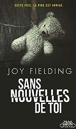 Sans nouvelles de toi de Joy Fielding