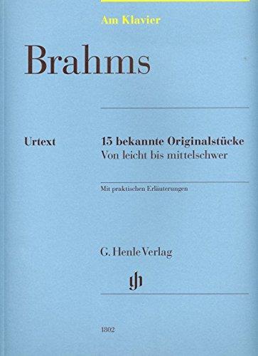 15 bekannte Originalstuecke - arrangiert für Klavier [Noten / Sheetmusic] Komponist: BRAHMS JOHANNES aus der Reihe: Am Klavier