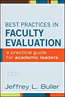 Best Practices in Faculty Evaluation: A Practical Guide for Academic Leaders (Jossey-bass Higher and Adult Education)