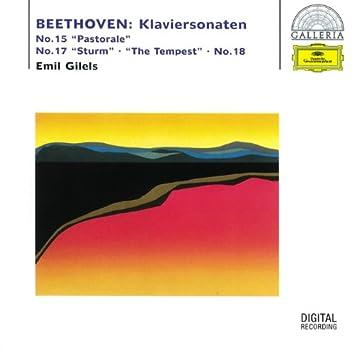 """Beethoven: Piano Sonatas No. 15 """"Pastorale"""", No. 17 """"The Tempest"""" & No. 18"""