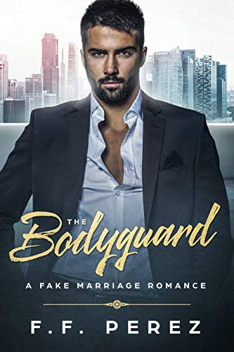 The Bodyguard: A Fake Marriage Romance