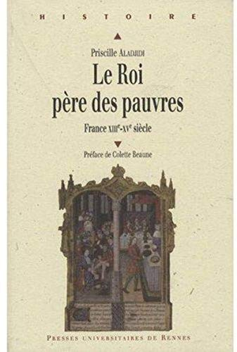 Le Roi, père des pauvres. France XIIIe-XVe siècle