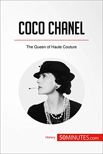 Coco Chanel: The Queen of Haute Couture (History) (English Edition)