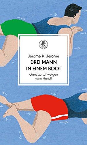 Drei Mann in einem Boot. Ganz zu schweigen vom Hund!: Roman (Manesse Bibliothek, Band 4)