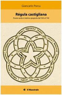 Régula castigliana. Poesia sarda e metrica spagnola dal '500 al '700