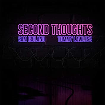 Second Thoughts (feat. Tommy Lawless)