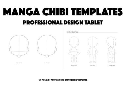 Manga Chibi Templates: Professional Design Tablet - 120 Pages Of Professional Chibi Design Templates