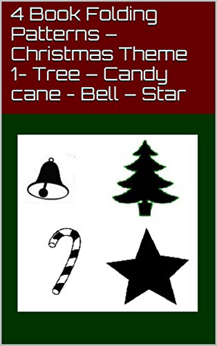 4 Book Folding Patterns – Christmas Theme 1- Tree – Candy cane - Bell – Star (English Edition)