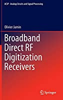 Broadband Direct RF Digitization Receivers (Analog Circuits and Signal Processing (121))