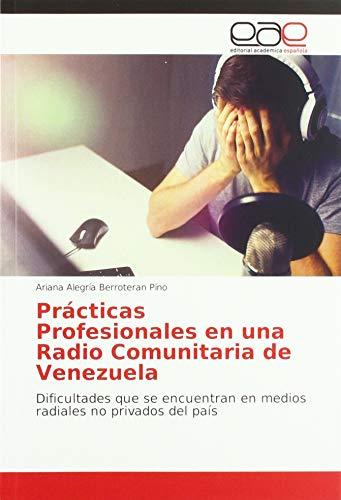 Prácticas Profesionales en una Radio Comunitaria de Venezuela: Dificultades que se encuentran en medios radiales no privados del país