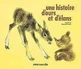 Une histoire d'ours et d'élans (Les histoires du Père Castor)