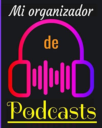 Mi organizador de podcasts: Planifica el contenido de tu podcast con este tablero. Organiza hojas de trabajo, entrevistas, programas,...