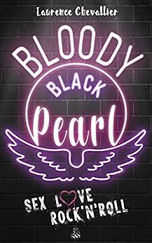 Bloody Black Pearl : Une Romance Rock (Comédie New Adult) par [Laurence Chevallier ]