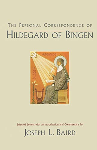 The Personal Correspondence of Hildegard of Bingen (Letters of Hildegard of Bingen)