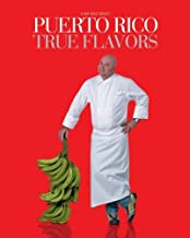 By Chef Wilo Benet Puerto Rico True Flavors (1st First Edition) [Hardcover]