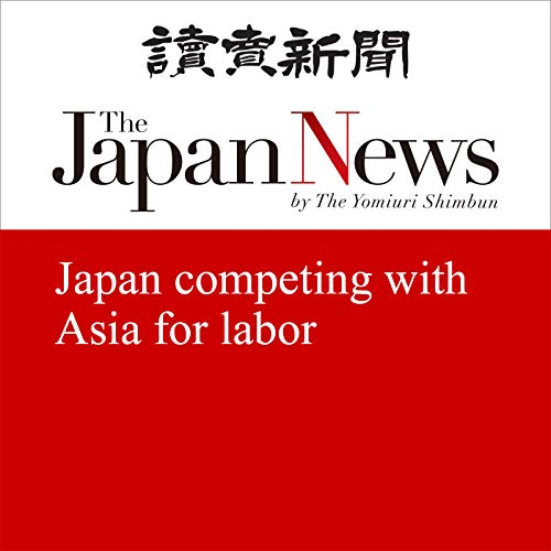 『Japan competing with Asia for labor』のカバーアート