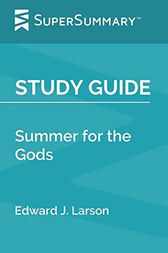 Study Guide Summer for the Gods by Edward J Larson SuperSummary product image