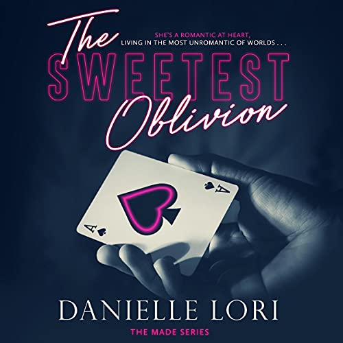 The Sweetest Oblivion: Made, Book 1