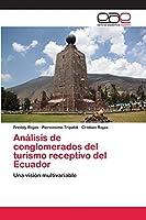 Análisis de conglomerados del turismo receptivo del Ecuador