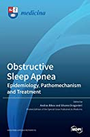 Obstructive Sleep Apnea: Epidemiology, Pathomechanism and Treatment