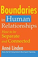 Boundaries in Human Relationships: How to Be Separate and Connected