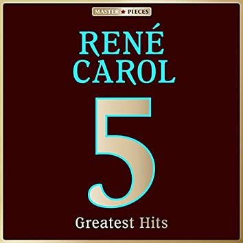 Masterpieces presents René Carol: 5 Greatest Hits