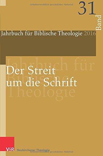 Der Streit um die Schrift (Jahrbuch für Biblische Theologie, Band 31)