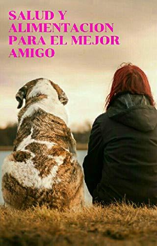 SALUD Y ALIMENTACION CANINA: Todo sobre la salud y la adecuada nutricion canina