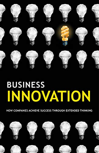 Business-Innovation:-How-Companies-Achieve-Success-Through-Extended-Thinking