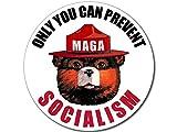 White Round: Only You Can Prevent Socialism Sticker (Smokey MAGA Trump 2020 no aoc)