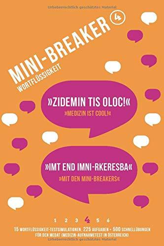 Mini-Breaker Band 4: Wortflüssigkeit: MedAT-Testsimulationen (225 Aufgaben + 500 Schnellaufgaben) (Mini-Breaker MedAT Buchreihe, Band 4)