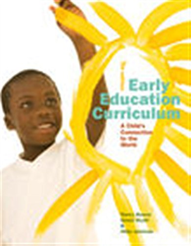 Compare Textbook Prices for Early Education Curriculum: A Child's Connection to the World 7 Edition ISBN 9781305960633 by Beaver, Nancy,Wyatt, Susan,Jackman, Hilda