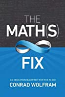 The Math(s) Fix: An Education Blueprint for the AI Age Front Cover