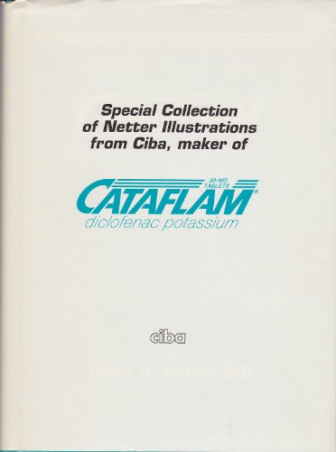Special Collection of Netter Illustrations from Ciba, Maker of Cataflam, Special Analgesia Collection of Clinical Symposia