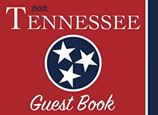 Our Tennessee Guest Book: 100 pages, 8.25 x 6 in., matte cover.  For Tennessee homes, cabins, condos, guest rooms, B&Bs, businesses, coffee shops, ... parties, family reunions, and more!