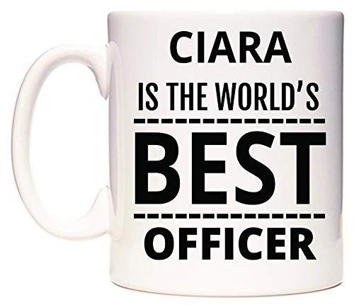 WeDoMugs Ciara is The World's Best Officer Becher