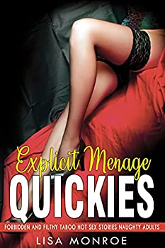 Explicit Menage Quickies — 40 XXX Forbidden and Filthy Taboo Hot Sex Stories Naughty Adults for Women  Sexy Girl Older Dominant Younger Virgin Submission – Book 1