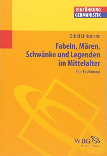 Fabeln, Mären, Schwänke und Legenden im Mittelalter: Eine Einführung (Germanistik kompakt)