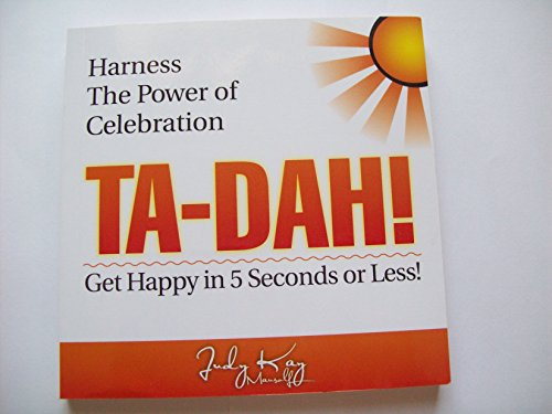 Harness The Power of Celebration (Ta-Dah!) Get Happy in 5 Seconds or Less