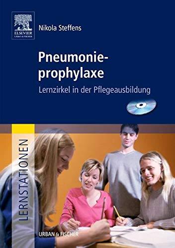 Lernstationen: Pneumonieprophylaxe: Lernzirkel in der Pflegeausbildung (Lernstationen Paket)