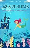 Las Sirenusas: Buscando a Pescaíto (Cuentos infantiles sobre familia, amistad, emociones, valores, aprendizaje)