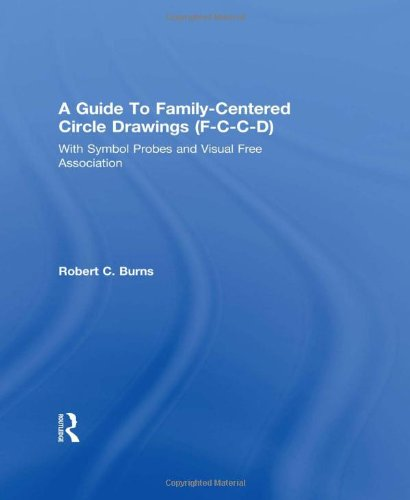 Guide To Family-Centered Circle Drawings F-C-C-D With Symb (F-C-C-D With Symbol Probes and Visual Free Association)