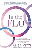 In the FLO: Unlock Your Hormonal Advantage and Revolutionize Your Life - Alisa Vitti