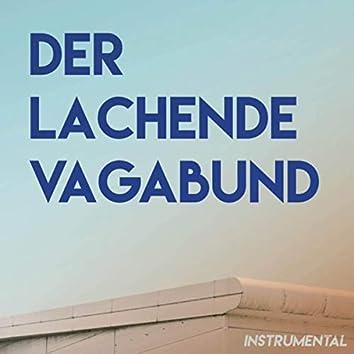Der lachende Vagabund (Instrumental)