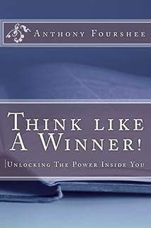 Think like A Winner! Unlocking the Power inside You