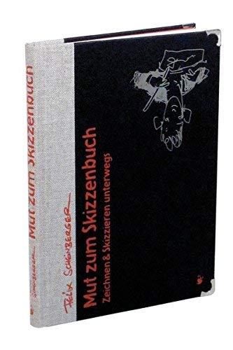 Mut zum Skizzenbuch: Zeichnen und Skizzieren unterwegs ( 30. Oktober 2009 )