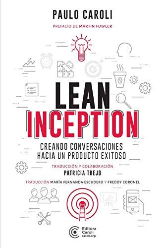 Lean Inception: creando conversaciones hacia un producto exitoso